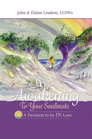 Awakening to Your Soulmate: A Decision to Be IN Love